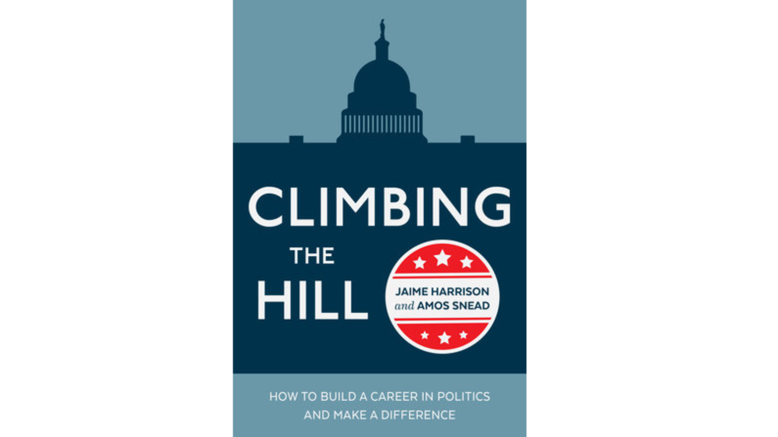 new book, Climbing the Hill: How to Build a Career in Politics and Make a Difference - bookcover