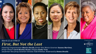 First, But Not The Last: Moderator: Donna Brazile, First Black woman to run a major presidential campaign, Assistant Adjunct Professor, Georgetown University Women's & Gender Studies Program Panelists: Former Senator Carol Moseley Braun, First Black woman elected to the US Senate (1993-1999) Congresswoman Sharice Davids, One of the first Native American women and the first LGBT Native American elected to the US House (2019-Present) Former New Mexico Governor Susana Martinez, First female Governor of New Mexico and first Hispanic female governor in the United States (2011-2019) Delegate Kathy Tran, First Vietnamese American elected to office in the Commonwealth of Virginia (2018-Present) Former Governor Christine Todd Whitman, First female governor of New Jersey (1994-2001)