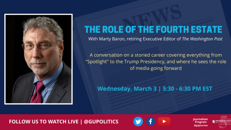 Just three days after stepping down as the Executive Editor of The Washington Post, Marty Baron joined the Georgetown Institute of Politics and Public Service at the McCourt School of Public Policy for a valedictory appearance covering his time in journalism and the role of the Fourth Estate.