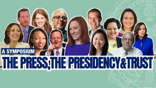 The Press, The Presidency, and Trust: A Symposium Sponsored by the Georgetown Institute of Politics and Public Service and the White House Correspondents' Association