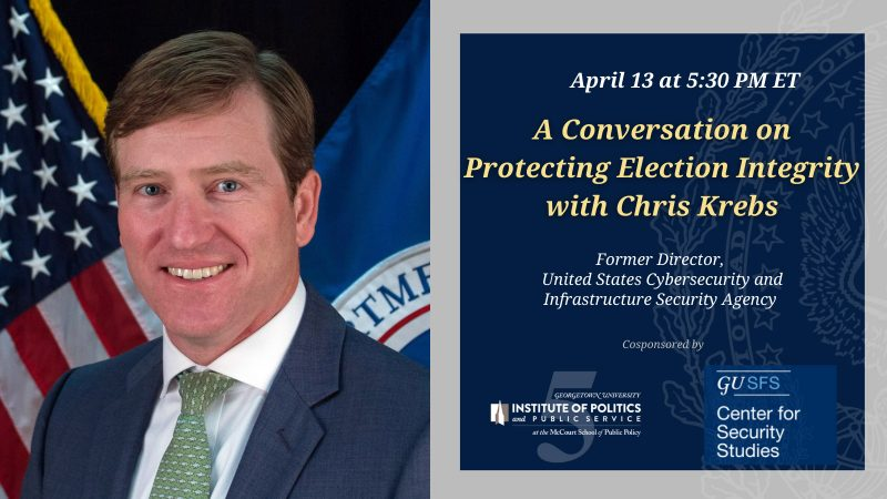 Chris Krebs- Protecting Election Integrity event